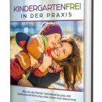 Kindergartenfrei in der Praxis