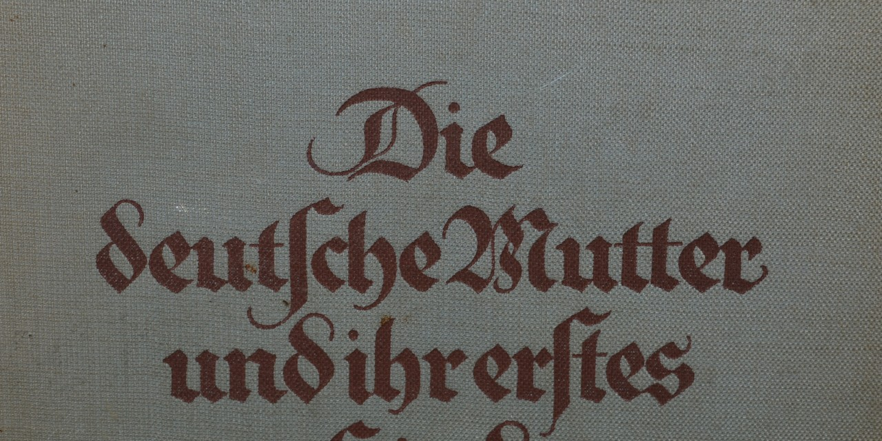 """""""Die deutsche Mutter und ihr erstes Kind"""" – Dr. Johanna Haarer"""