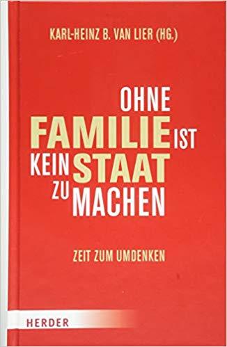 Ohne Familie ist kein Staat zu machen – Zeit zum Umdenken