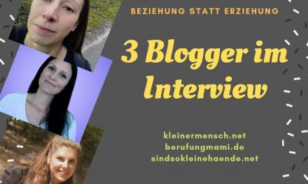 Beziehung statt Erziehung – 3 Blogger im Interview